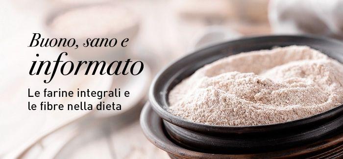 Le farine integrali e le fibre nella dieta