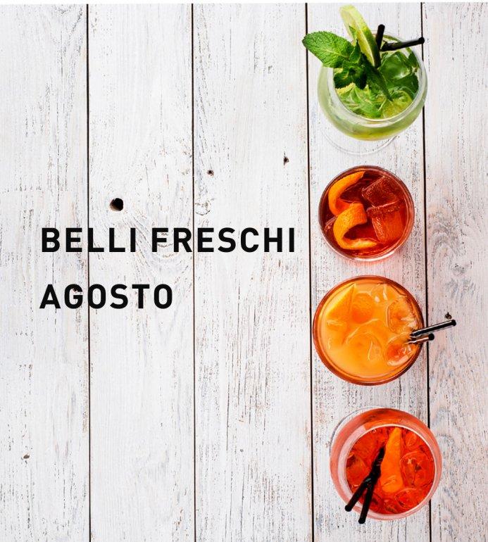 BELLI FRESCHI - AGOSTO